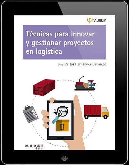 Técnicas para innovar y gestionar proyectos en logística.